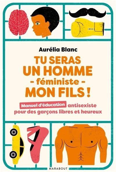 La couverture de Tu seras un homme - féministe - mon fils ! de Aurélia Blanc