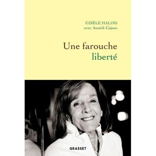 La couverture de Une farouche liberté de Gisèle Halimi