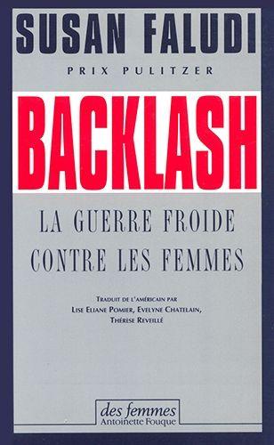 La couverture de Backlash - La guerre froide contre les femmes de Susan Faludi